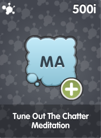 Tune Out The Chatter Meditation